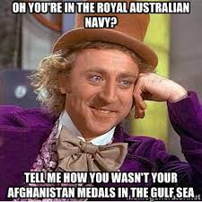 Oh you're in the royal austRalian navY? Tell me how you wasn't ... via Relatably.com
