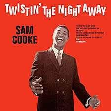 <b>SAM COOKE</b> - <b>TWISTIN</b>' THE NIGHT AWAY VINYL – GrevilleRecords