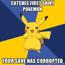 catches first shiny pokemon your save has corrupted - Pokemon ... via Relatably.com