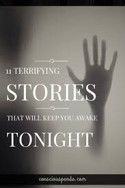 best ideas about terrifying stories creepy 11 terrifying stories that will keep you awake tonight
