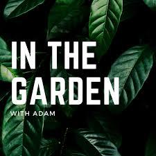 In the Garden with Adam