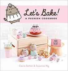 <b>Let's Bake</b>: A <b>Pusheen</b> Cookbook: Amazon.co.uk: Ng, Susanne ...