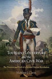 melhores ideias sobre an revolution no toussaint louverture and the american civil war the promise and peril of a second an revolution hardcover
