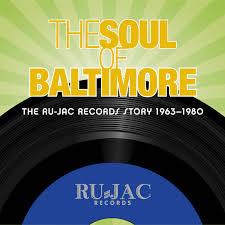 <b>Various Artists</b> — The <b>Soul</b> Of Baltimore: The Ru-Jac Records Story ...