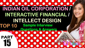 n oil corporation interactive financial intellect design n oil corporation interactive financial intellect design interview questions and answers