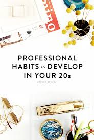 best ideas about career goals resume skills 15 professional habits to develop in your 20s