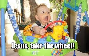Image result for let Jesus take the wheel.