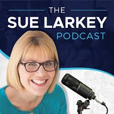 Sue Larkey Podcast