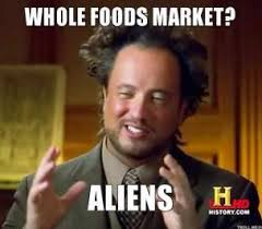 whole-foods-market-aliens-thumb.jpg via Relatably.com