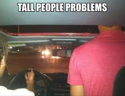 Tall people problems - Memes Comix Funny Pix via Relatably.com