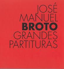 Resultado de imagen de Grandes partituras : José Manuel Broto