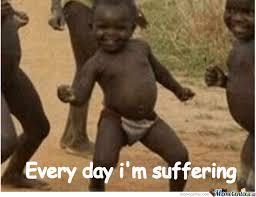 Every Day I'm Suffering by jeppe22 - Meme Center via Relatably.com