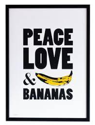 Peace, <b>Love</b> & <b>Bananas</b>! Screen Print in 2019 | Peace, <b>love</b>, Screen ...