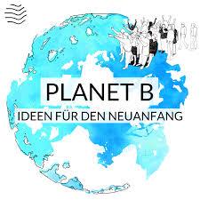 Planet B   Ideen für den Neuanfang
