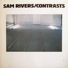 <b>Sam Rivers</b> - <b>Contrasts</b> (1980, Vinyl) | Discogs