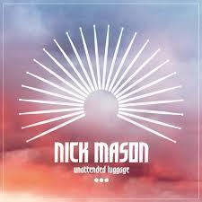 In Stores Now: <b>Nick Mason</b>, <b>UNATTENDED</b> LUGGAGE   Rhino