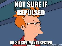 Not Sure if repulsed Or slightly interested - Futurama Fry | Meme ... via Relatably.com