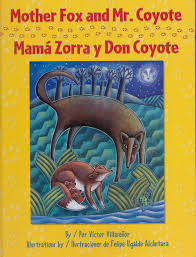 zorra y don coyote mother fox and mr coyote del sol books mama zorra y don coyote mother fox and mr coyote del sol books