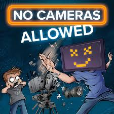 No Cameras Allowed
