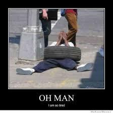 Oh Man I Am So Tired | WeKnowMemes via Relatably.com