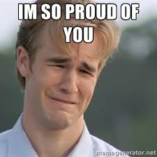 Im so proud of you - Dawson's Creek | Meme Generator via Relatably.com