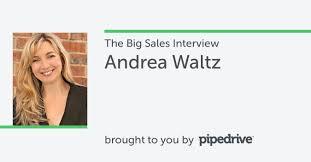 pipedrive s big s interview andrea waltz pipedrive blog