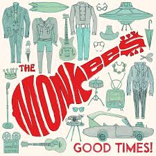 The <b>Monkees</b>, <b>Good Times</b>!, album review: 'Probably the band's best ...