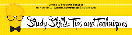 office of student success study tips and techniques wichita to the academic environment it is not unusual to be concerned about your academic skills a little knowledge you will that college is not