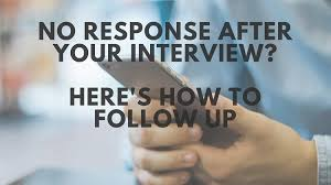 no response after an interview here  s how to send a follow up  follow up email after interview no response sample