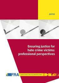 Ensuring justice for <b>hate</b> crime victims: professional perspectives ...
