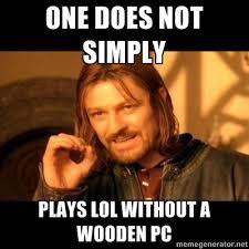 Image - 548249]   Wooden PC   Know Your Meme via Relatably.com