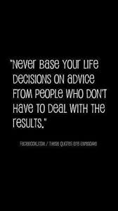 Life Decision Quotes on Pinterest | Hard Decision Quotes, Stop ... via Relatably.com