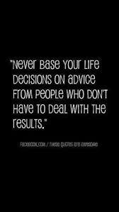 Life Decision Quotes on Pinterest | Hard Decision Quotes, Decision ... via Relatably.com