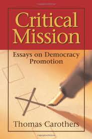 critical mission essays on democracy promotion   carnegie  critical mission essays on democracy promotion