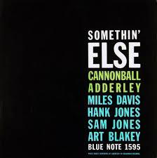 <b>Somethin</b>' Else by <b>Cannonball Adderley</b> (Album, Hard Bop ...