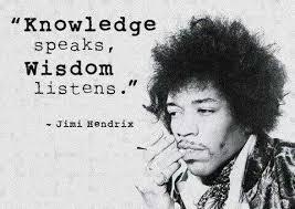 Knowledge speaks, Wisdom listens. Jimi Hendrix #Quotes | Quotes ... via Relatably.com