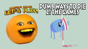 Annoying Orange   Dumb Ways to Die    The Games   YouTube YouTube