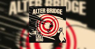 <b>Alter Bridge</b> - The <b>Last</b> Hero Review • metal.de