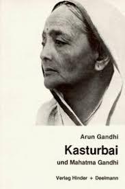 ARUN GANDHI UND ROLF HINDER. Kasturbai: Und Mahatma Gandhi - 9783873481084