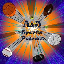 A&J's Sports Podcast