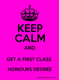keep calm and get a first class honours degree   keep calm and    keep calm and get a first class honours degree poster