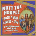 Rock 'n' Roll Circus: Live Wolverhampton Civic Hall, 6th April 1972