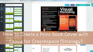 how to create a print book cover canva for createspace how to create a print book cover canva for createspace strategy