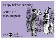 Happy Belated Birthday on Pinterest | Happy, Happy Birthday and ... via Relatably.com