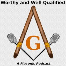Worthy And Well Qualified - A Masonic Podcast