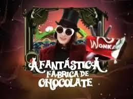 Resultado de imagem para a fantastica fabrica de chocolate