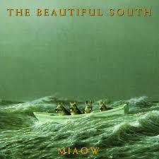 The <b>Beautiful South</b>: <b>Miaow</b> – Pretakanje glasbe – Poslušajte na ...