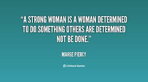 Image result for quotes about determined woman