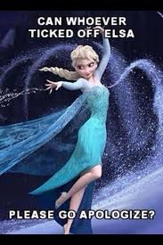 Frozen meme - can whoever ticked Elsa off please go apologize ... via Relatably.com