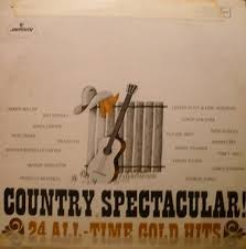 Country Spectacular: 24 All-Time Gold Hits by <b>Various Artists</b> ...